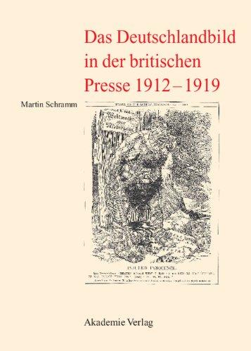Das Deutschlandbild in der britischen Presse 1912-1919 hier kaufen