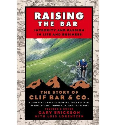 raising-the-bar-integrity-and-passion-in-life-and-business-the-story-of-clif-bar-co-paperback-common