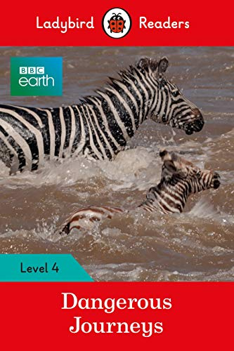 BBC EARTH: DANGEROUS JOURNEYS (LB) (Ladybird)