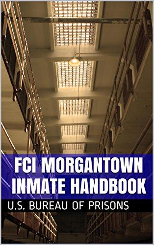 FCI Morgantown Inmate Handbook (English Edition)