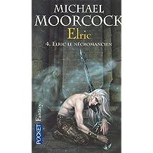 Le cycle d'Elric - 4.Elric Le Necromancier