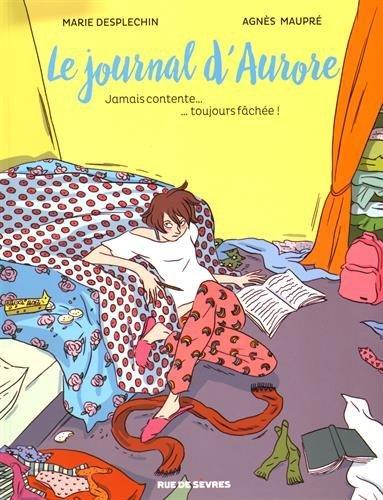 Le Journal d'Aurore (1) : Jamais contente, toujours fâchée !