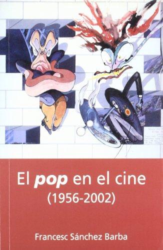 El pop en el cine (1956-2002) (Letras de cine) por Francesc Sánchez Barba