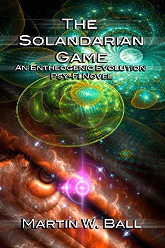 The Solandarian Game: An Entheogenic Evolution Psy-Fi Novel (English Edition)