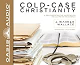 Cold-Case Christianity: A Homicide Detective Investigates the Claims of the Gospels by J. Warner Wallace (2013-02-01)