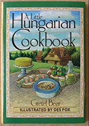 A Little Hungarian Cookbook by Gretel Beer (1993-06-01)