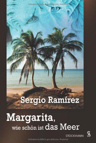Margarita, wie schön ist das Meer: Roman