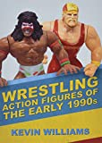 Wrestling Action Figures of the Early 1990s