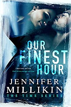 Our Finest Hour (The Time Series Book 1) by [Millikin, Jennifer]