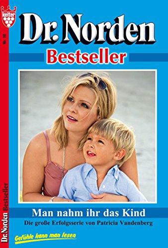 dr-norden-bestseller-10-arztroman-man-nahm-ihr-das-kind