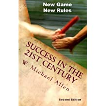 New Game New Rules: Success in the 21st Century