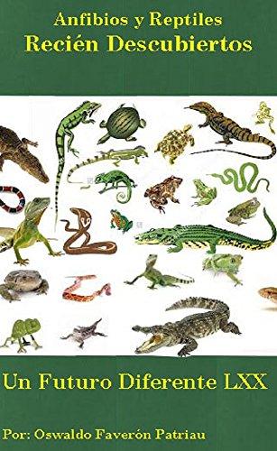 Reptiles y Anfibios Recién Descubiertos (Un Futuro Diferente  nº 70)