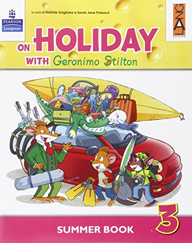 On holiday with Geronimo Stilton. Per la Scuola elementare: 3