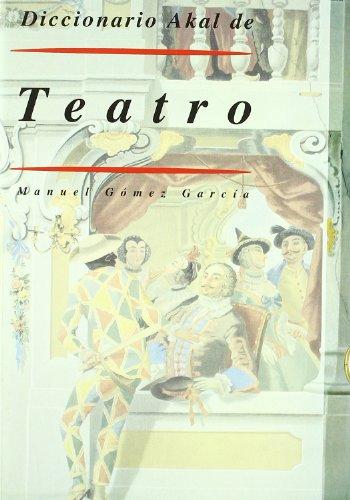Diccionario Akal de Teatro (Diccionarios)