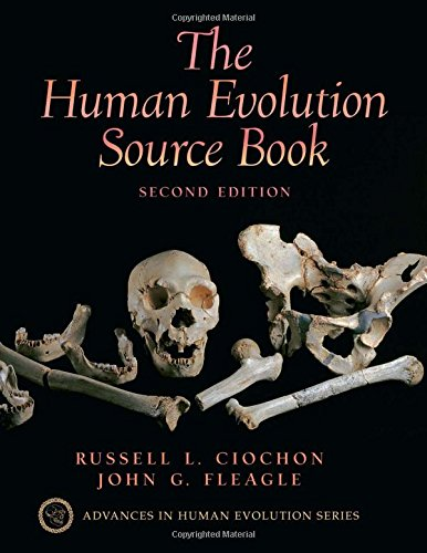 Human Evolution Source Book (Advances in Human Evolution)