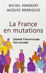 La France en mutations : Quand l'incertitude fait société