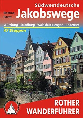 Südwestdeutsche Jakobswege: Von Würzburg nach Konstanz, Straßburg und Waldshut-Tiengen – 45 Etappen (Rother Wanderführer)