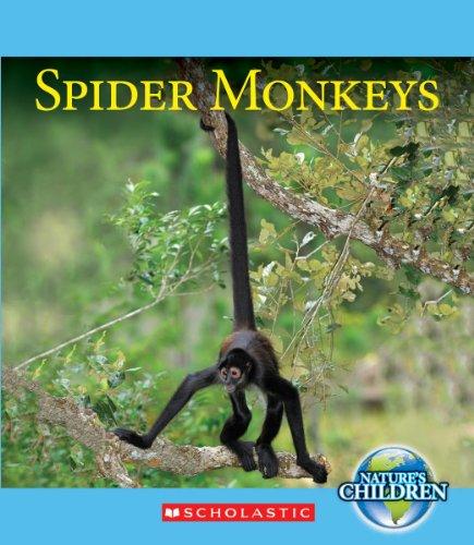 Spider Monkeys (Nature's Children)