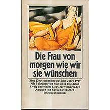 Die Frau von morgen, wie wir sie wünschen. Eine Essaysammlung aus dem Jahre 1929