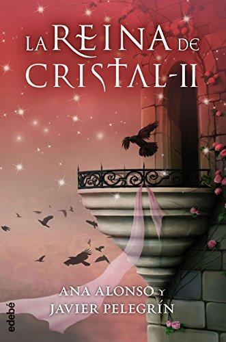 LA REINA DE CRISTAL II por Ana Isabel Conejo Alonso