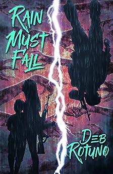 Rain Must Fall by [Rotuno, Deb]