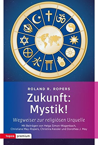 Zukunft Mystik - Wegweiser zur religiösen Urquelle