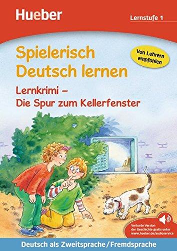 Preisvergleich Produktbild Spielerisch Deutsch lernen – Lernkrimi – Die Spur zum Kellerfenster: Deutsch als Zweitsprache / Fremdsprache / Buch mit MP3-Download