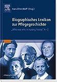 Biographisches Lexikon zur Pflegegeschichte, Bd.1