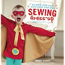 Sewing Dress-Up: 35 cute and easy costumes for kids