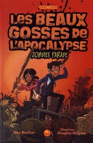 Les beaux gosses de l'apocalypse : Zombies parade
