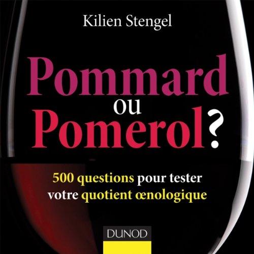 Pommard ou Pomerol ? 500 questions pour tester votre quotient oenologique
