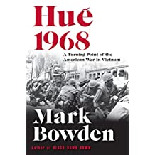Hue 1968: A Turning Point of the American War in Vietnam