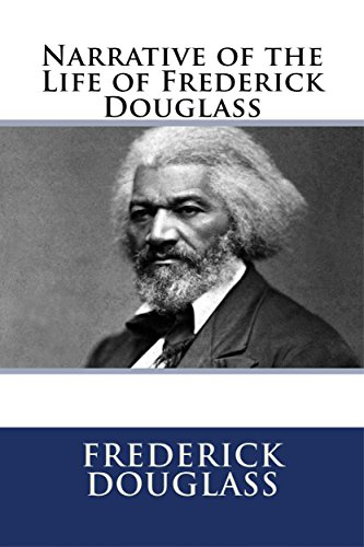 narrative of frederick douglass thesis Thesis in addition to narrative of the life, douglass wrote two more autobiographies: my bondage & my freedom and life & times of frederick douglass.