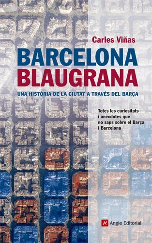 Barcelona blaugrana: Una història de la ciutat a través del Barça (Inspira)