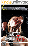 Master's Obedient Toy (Billionaire BDSM Erotica)