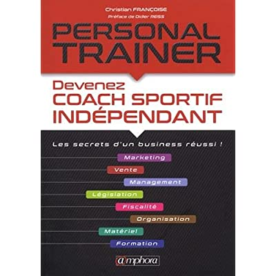 Personal Trainer - Les secrets d'un business réussi