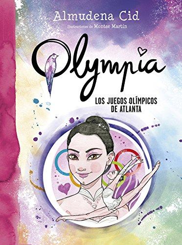 Los juegos olímpicos de Atlanta (Serie Olympia 9) por Almudena Cid