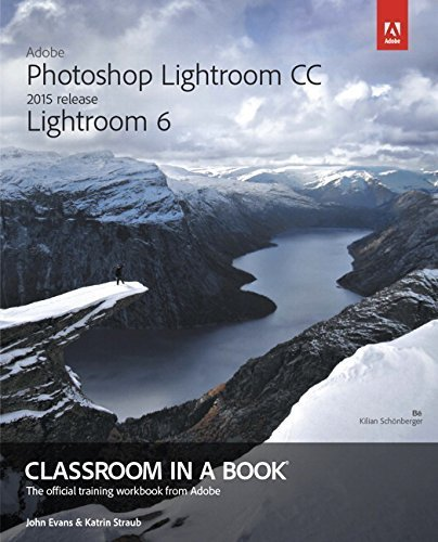 Adobe Photoshop Lightroom CC (2015 release) / Lightroom 6 Classroom in a Book Paperback May 7, 2015