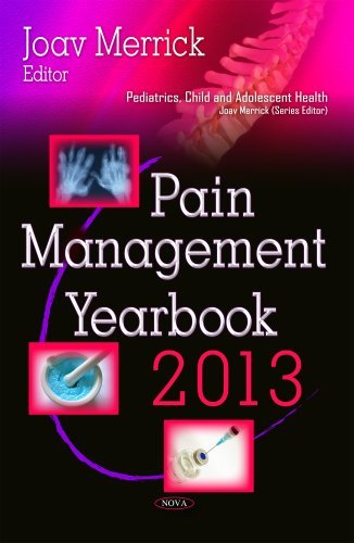 PAIN MANAGEMENT YEARBOOK 2013 (Pediatrics, Child and Adolescent Health) by MERRICK J (2014-09-01)