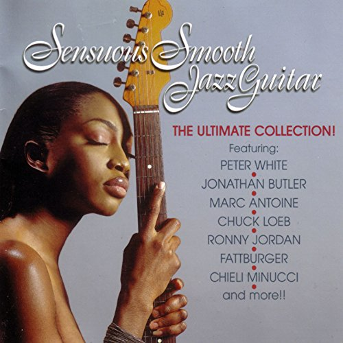 Sensuous Smooth Jazz Guitar - Guitar Collection Easy Ultimate