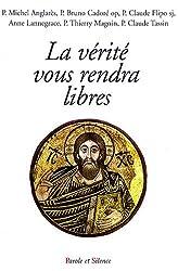 La vérité vous rendra libres : Conférences de Carême à Notre-Dame de Pentecôte Diocèse de Nanterre