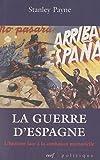 La guerre d'Espagne - L'histoire face à la confusion mémorielle