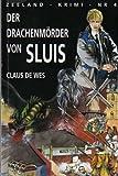 Der Drachenmörder von Sluis. Zeeland-Krimi Nr. 4