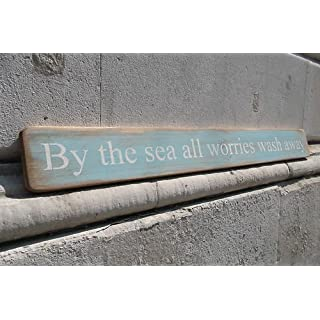 'By the sea all worries wash away' large handmade wooden sign by vintage product designer Austin Sloan
