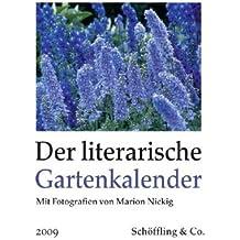 Der literarische Gartenkalender 2009: Vierfarbiger Wochenkalender