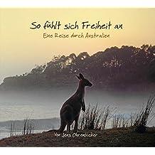 So fühlt sich Freiheit an: Eine Reise durch Australien