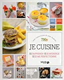 Je cuisine : J'apprends, je m'exerce, je me perfectionne