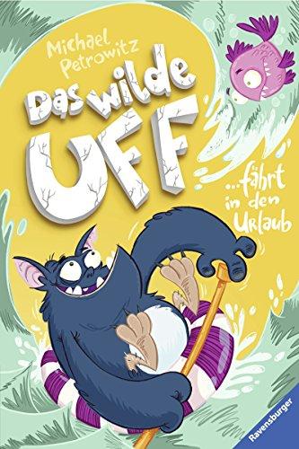 Das wilde Uff, Band 2: Das wilde Uff fährt in den Urlaub Verrückte Fahrt