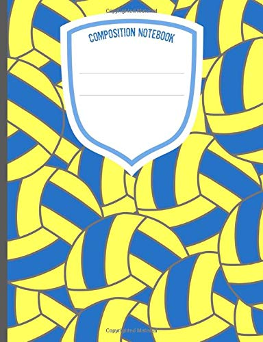 Composition Notebook: Wide Ruled Lined Paper. Ideal For Students. Volleyball, Yellow, Blue