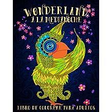 Wonderland A La Medianoche: Libro De Colorear Para Adultos: Temática fantástica con fondo negro: Volume 2